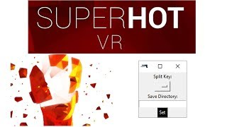 SUPERHOT VR Any% Auto Splitter Tutorial