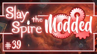 Let's Play Slay the Spire Modded: Hard Counter - Episode 39