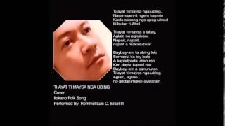 TI AYAT TI MAYSA NGA UBING (with Lyrics)