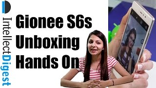 Gionee S6s Unboxing And Hands On Review | Intellect Digest