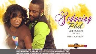 Nigerian Nollywood Movies - Seducing Phil 1
