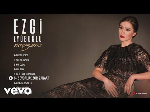 Xxx Mp4 Ezgi Eyüboğlu Sevdaluk Zor Zanaat Official Audio 3gp Sex