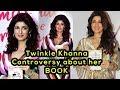 Twinkle Khana Controversy?