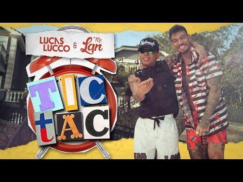 Lucas Lucco e Mc Lan Tic Tac Tá Chegando a Hora