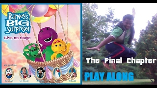 Barney's Big Surprise Play Along THE FINAL CHAPTER