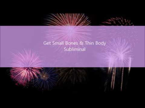 Get Small Bones and a Thin Body Subliminal