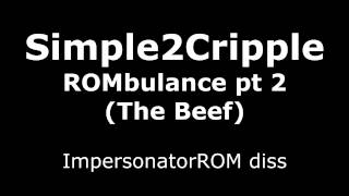 ROMbulance Part 2 (My Darling Freestyle, ImpersonatorROM diss)  - Simple2Cripple