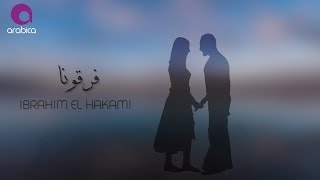 Ibrahim El Hakami - Faragouna   ابراهيم الحكمي - فرقونا