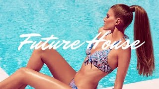 Future House - Best Sexy Pool Party Summer House Mix 2015