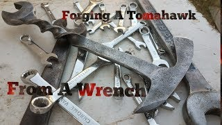 Forging A Tomahawk From A Wrench