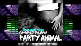 Charly Black - Party Animal (Dj BrainDeaD Remix)