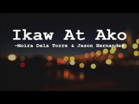 IKAW AT AKO Lyrics Moira Dela Torre and Jason Hernandez Hello Love Goodbye OST