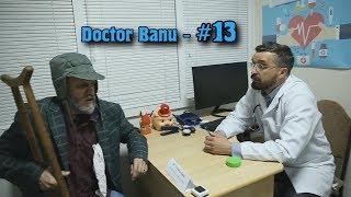 Doctor Banu - Episodul 13
