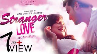 Stranger Love |New Bengali short film 2017|Nadia & Bappi |Abul Hussain Mahmud|Tenzin Cheda|CinematiC