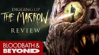 Digging Up the Marrow (2015) - Horror Movie Review