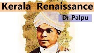 Kerala renaissance - Dr Palpu Prepare for Kerala PSC LDC,UPSC,SSC,RBI RRB exams