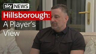 Hillsborough: A Player