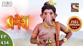 Vighnaharta Ganesh - Ep 434 - Full Episode - 19th April, 2019