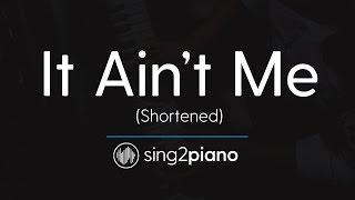 It Ain't Me [Shortened Piano Karaoke Instrumental] Kygo & Selena Gomez