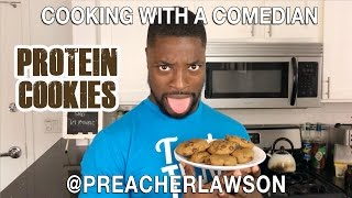 Cooking With A Comedian - Protein Cookie @PreacherLawson