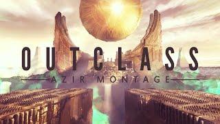 """""""Outclass"""" Azir Montage - League of Legends"""