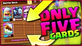 I CAN'T USE THESE CARDS! • Clash Royale • ONLY 5 CARDS!