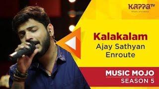 Kalakalam - Ajay Sathyan Enroute - Music Mojo Season 5 - Kappa TV