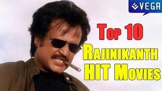 Top 10 Rajinikanth HIT Movies