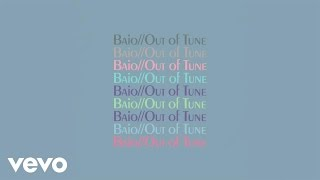 Baio - Out of Tune (Official Audio)