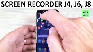 SCREEN RECORDER Samsung Galaxy J4, J6, J8 $ Plus (2018) | Not built in!