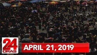 24 Oras Weekend: April 21, 2019 [HD]