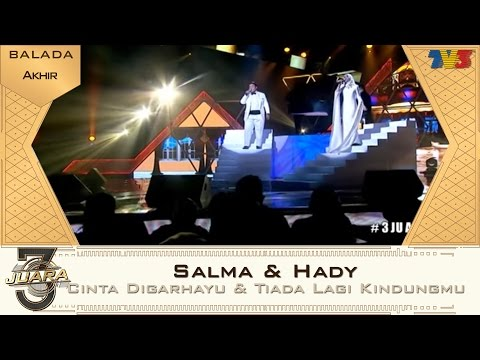 3 Juara | Salma & Hady | Akhir | Balada