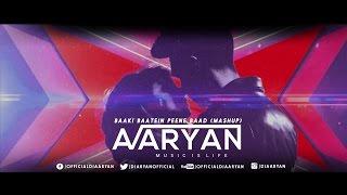 DJ Aaryan | Baaki Baatein Peene Baad (Mashup)