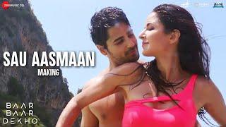Sau Aasmaan - Making | Baar Baar Dekho| Sidharth Malhotra, Katrina Kaif| Amaal | Armaan