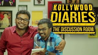 Kollywood Diaries - The Discussion Room | Put Chutney