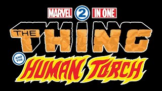 The Thing and the Human Torch Team Up In MARVEL 2-IN-ONE!