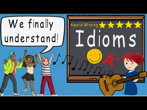 watch Idioms Song  (Idioms by Melissa)