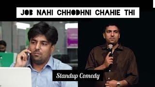 JOB nahi chhodhni chahiye thi | Stand-Up Comedy