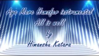 Aye Mere Humsafar Instrumental | Himanshu Katara | Mithoon, Tulsi Kumar | All Is Well | T-Series