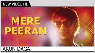Mere Peeran - Arun Daga | Music Video