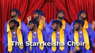 The Starrkeisha Choir! @TheKingOfWeird