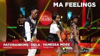 Dela, Patoranking & Vanessa Mdee: Ma Feelings – Coke Studio Africa