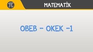OBEB - OKEK -1 ( EBOB - EKOK) | Matematik | Hocalara Geldik
