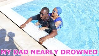 MY DAD NEARLY DROWNED