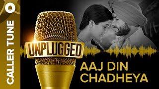 "Set ""Aaj Din Chadheya Unplugged"" as Your Caller Tune   Pritam feat. Harshdeep Kaur & Irshad Kamil"