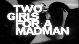 TWO GIRLS FOR A MADMAN (1968, Stanley H. Brassloff) trailer