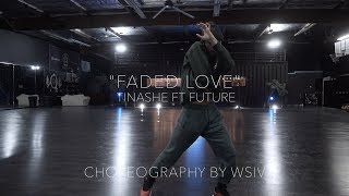 "TINASHE - ""FADED LOVE"" (Choreography by Willie Scott @WSIV) ft Future"