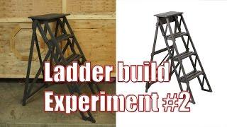 Ladder Build Experiment #2