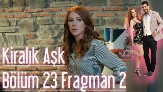 Kiralık Aşk 23. Bölüm 2. Fragman