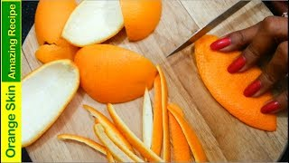 जाने संतरे के छिलके की यह कमाल का टेस्टी रेसिपी देखकर आप हैरान रह जायेगें /Useful orange skin recipe